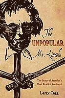 Unpopular Mr. Lincoln