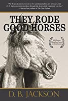 They Rode Good Horses