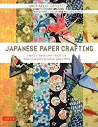 Japanese Paper Crafting: Create 17 Paper Craft Projects  Make your own Beautiful Washi Paper
