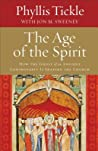 The Age of the Spirit: How the Ghost of an Ancient Controversy Is Shaping the Church