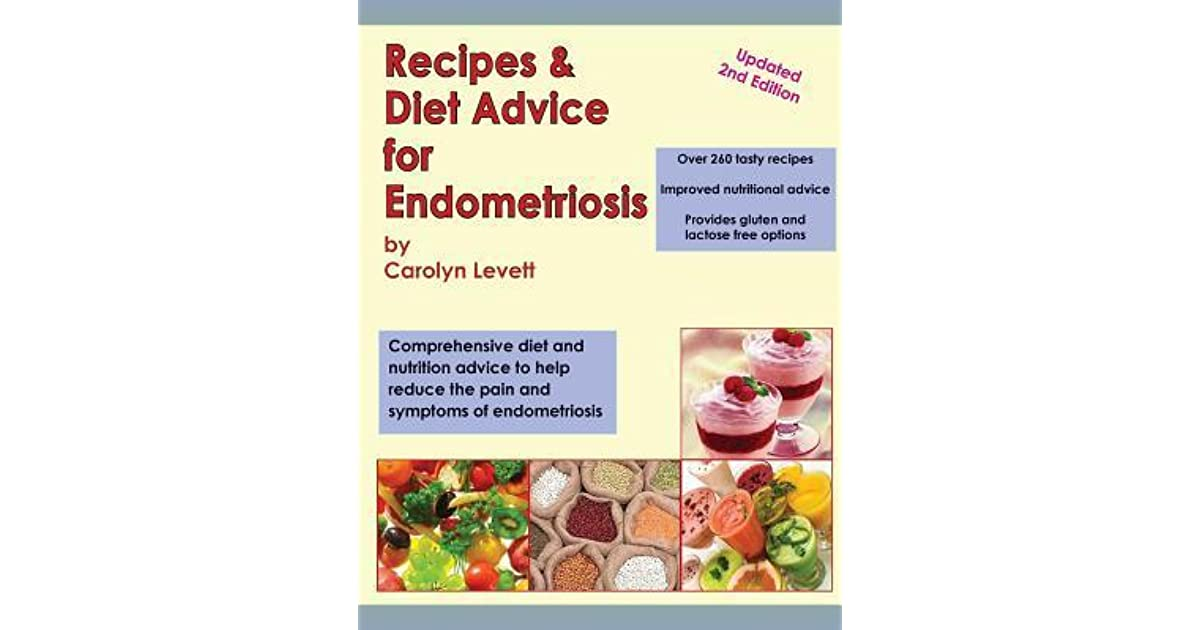Recipes diet advice for endometriosis comprehensive diet and recipes diet advice for endometriosis comprehensive diet and nutrition advice to help reduce the pain and symptoms of endometriosis by carolyn levett forumfinder Image collections