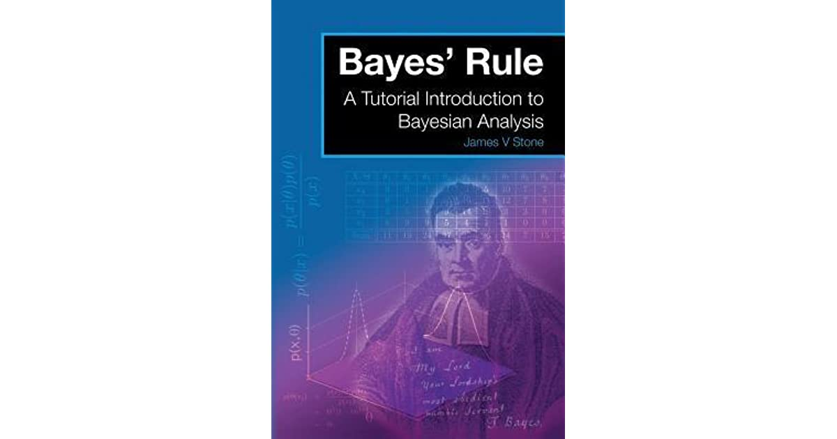 Bayes' Rule: A Tutorial Introduction to Bayesian Analysis by