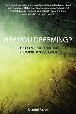 Are You Dreaming?: Exploring Lucid Dreams: A Comprehensive