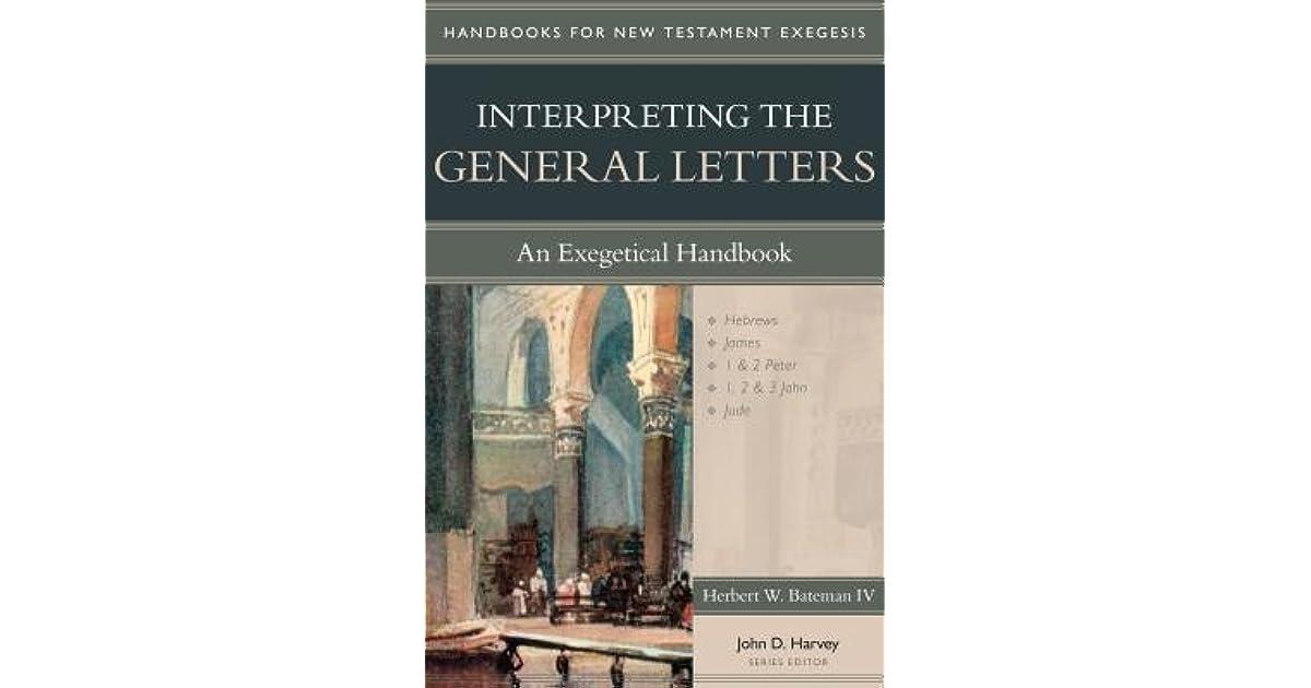 Interpreting The General Letters An Exegetical Handbook