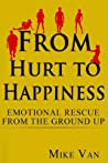 From Hurt to Happiness by Mike Van