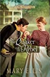 The Quaker and the Rebel (Civil War Heroines, #1)