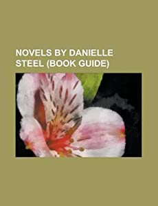 Novels by Danielle Steel (Study Guide): Special Delivery, Daddy, the Long Road Home, Jewels, Accident, Silent Honor, Sunset in St. Tropez