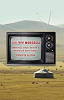 Live from Mongolia: From Wall Street Banker to Mongolian News Anchor