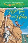 High Time for Heroes (Magic Tree House, #51)