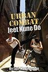Urban Combat Jeet Kune Do: Jeet Kune Do