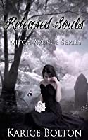 Released Souls (Witch Avenue, #3)