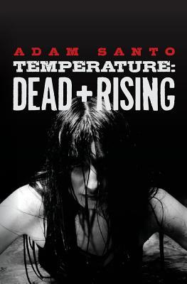 Temperature: Dead + Rising (Temperature, #1)
