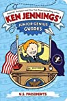 U.S. Presidents (Ken Jennings' Junior Genius Guides, #3)