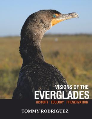 Visions of the Everglades: History Ecology Preservation