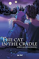 The Cat in the Cradle (Loka Legends, #1)
