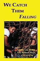 We Catch Them Falling