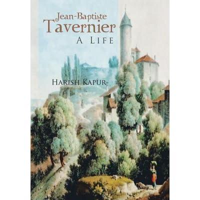 Jean-Baptiste Tavernier: A Life