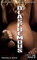 Blasphemous (Torn, #3)