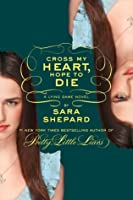 Cross My Heart, Hope To Die (The Lying Game, #5)