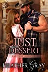 Just Dessert (Ladies of Larkspur, #2)
