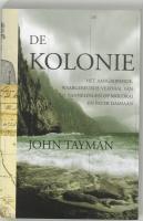 De kolonie: het aangrijpende, waargebeurde verhaal van de bannelingen op Molokai en pater Damiaan
