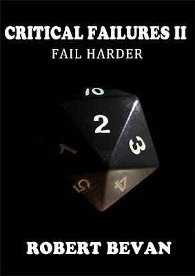 Critical Failures II: Fail Harder