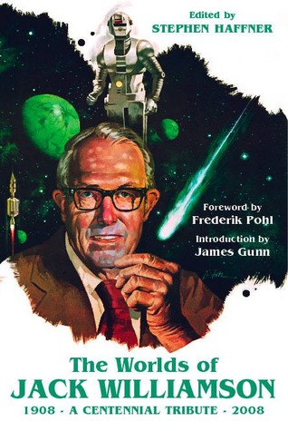The Worlds of Jack Williamson: A Centennial Tribute, 1908-2008