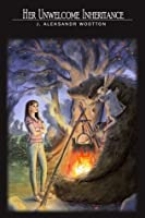 Her Unwelcome Inheritance (Fayborn, #1)