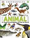 The Animal Book: A Visual Encyclopedia of Life on Earth (Smithsonian)