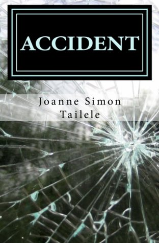 Accident by Joanne Simon Tailele