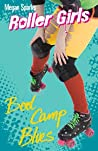 Boot Camp Blues (Roller Girls, #4)