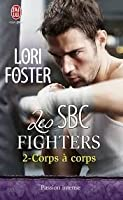 Corps à corps (Les SBC Fighters, #2)