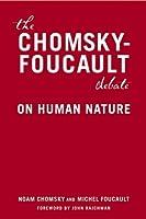 The Chomsky-Foucault Debate: On Human Nature