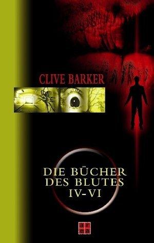 Die Bücher des Blutes IV-VI