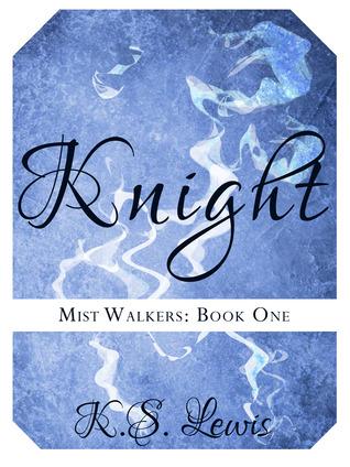 Knight (Mist Walkers, #1)