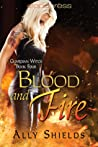 Blood and Fire by Ally Shields