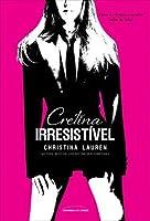 Cretina Irresistível (Beautiful Bastard, #1.5)