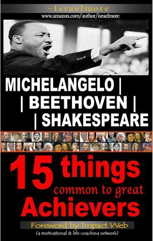 Michelangelo | Beethoven | Shakespeare: 15 Things Common to Great Achievers