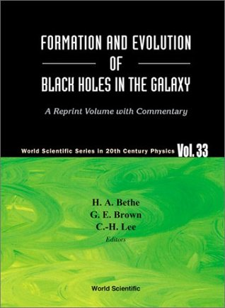 Formation and Evolution of Black Holes in the Galaxy: Selected Papers With Commentary (World Scientific Series in 20th Century Physics, Volume 33)