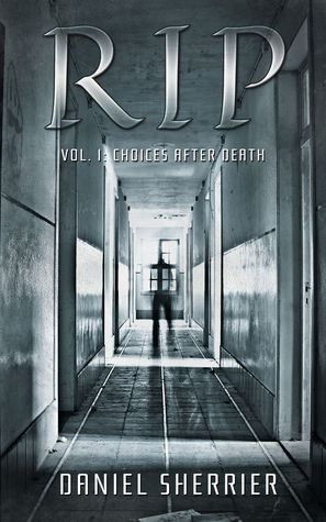 RIP, Volume 1 by Daniel Sherrier