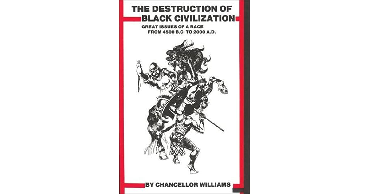 Destruction of black civilization great issues of a race from destruction of black civilization great issues of a race from 4500 bc to 2000 ad by chancellor williams fandeluxe Choice Image