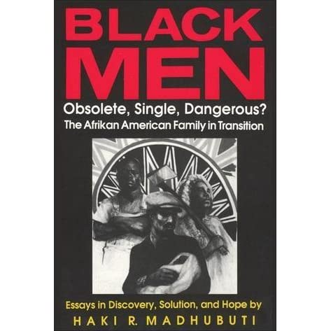 Black Man Single Obsolete And Dangerous