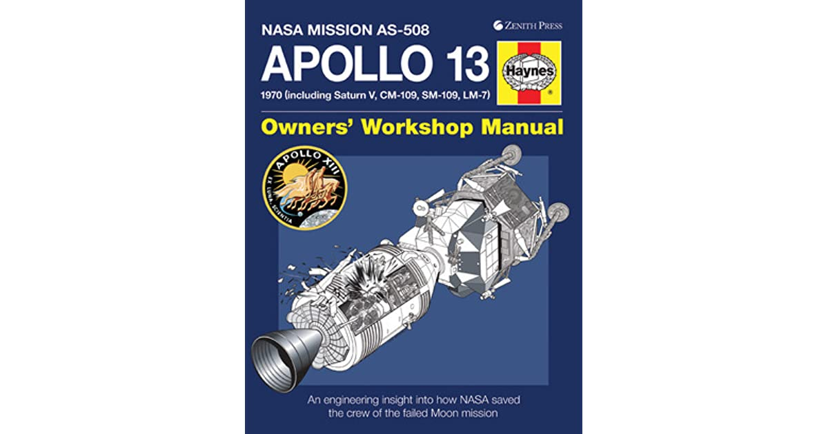 Apollo 13 owners workshop manual an engineering insight into how apollo 13 owners workshop manual an engineering insight into how nasa saved the crew of the failed moon mission by david baker fandeluxe Choice Image