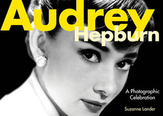 Audrey Hepburn A Photographic Celebration