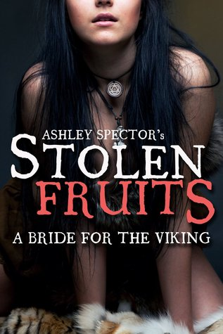Stolen Fruits: A Bride For The Viking