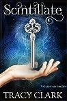 Scintillate (The Light Key Trilogy, #1)