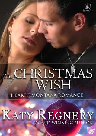 The Christmas Wish (Heart of Montana, #2)