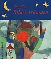 Bilder träumen. Paul Klee.