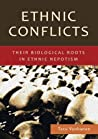 Ethnic Conflicts Their Biological Roots in Ethnic Nepotism