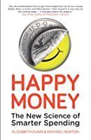 Happy Money - The New Science of Smarter Spending